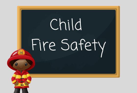 Child fire safety written on chalkboard